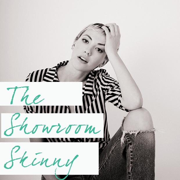 The Showroom Skinny